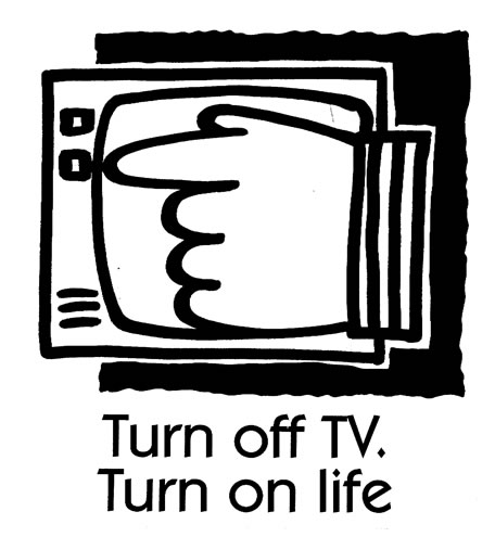 Image result for turn off tv. turn on life